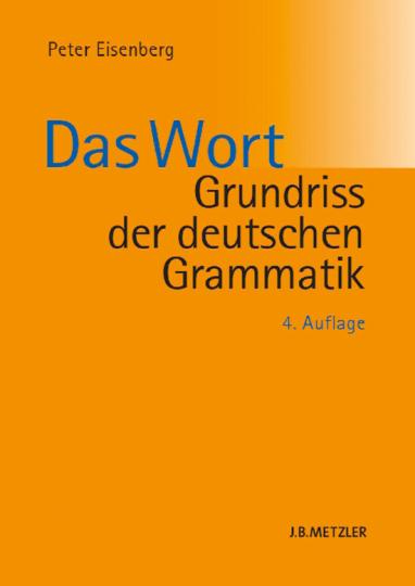Grundriss der deutschen Grammatik. Band 1: Das Wort.