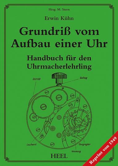 Grundriß vom Aufbau einer Uhr - Handbuch für den Uhrmacher-Lehrling