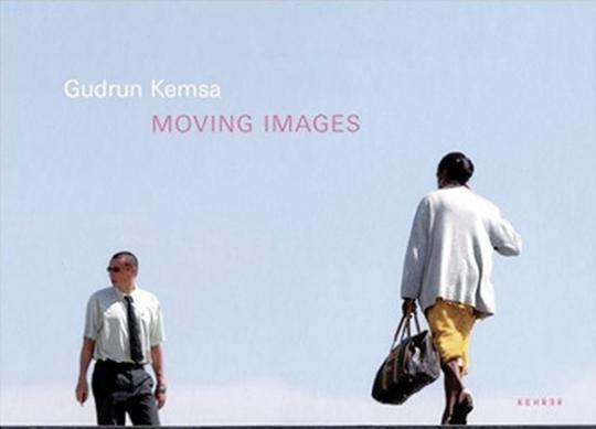 Gudrun Kemsa. Moving Images.