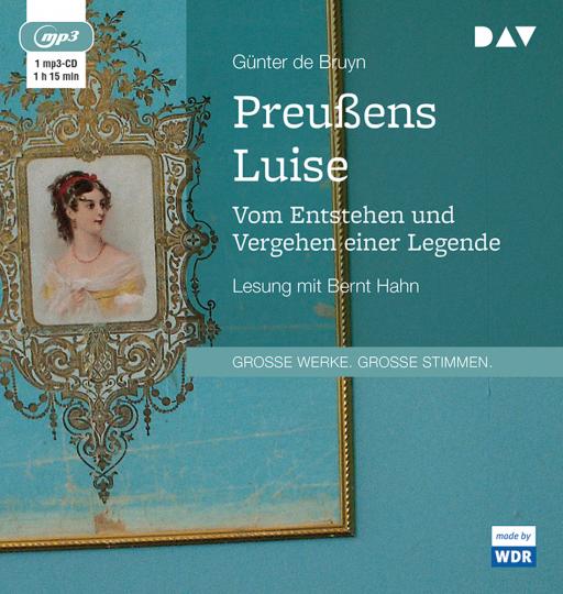 Günter de Bruyn. Preußens Luise. Vom Entstehen und Vergehen einer Legende. mp3-CD.