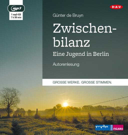 Günter de Bruyn. Zwischenbilanz. Eine Jugend in Berlin. Hörbuch. 1 mp3-CD.