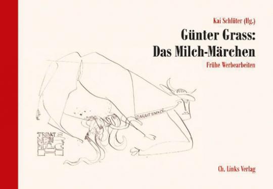 Günter Grass. Das Milch-Märchen. Frühe Werbearbeiten.