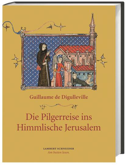 Guillaume de Digulleville. Die Pilgerreise ins Himmlische Jerusalem.