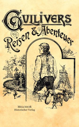 Gullivers Reisen und Abenteuer. Reprint der Originalausgabe von 1900.