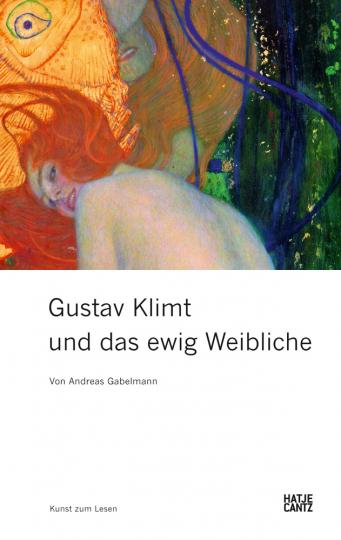 Gustav Klimt und das ewig Weibliche.