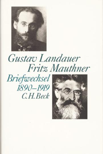 Gustav Landauer - Fritz Mauthner: Briefwechsel 1890-1919