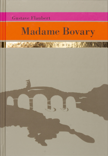 Gustave Flaubert. Madame Bovary.