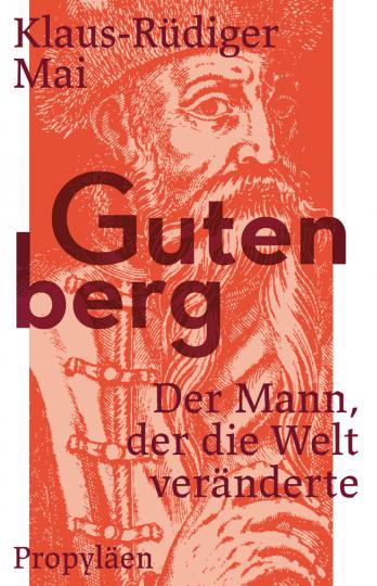 Gutenberg. Der Mann, der die Welt veränderte.