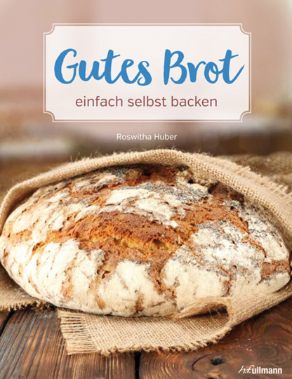 Gutes Brot einfach selbst backen.