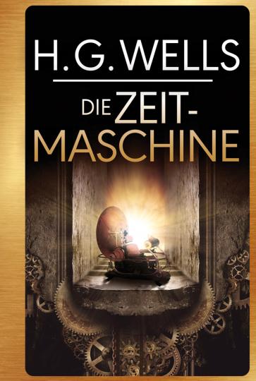 H.G. Wells. Die Zeitmaschine.