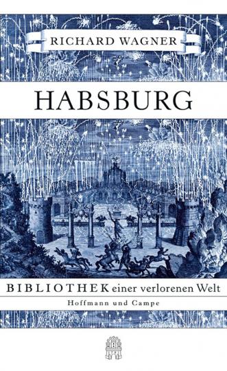 Habsburg. Bibliothek einer verlorenen Welt.