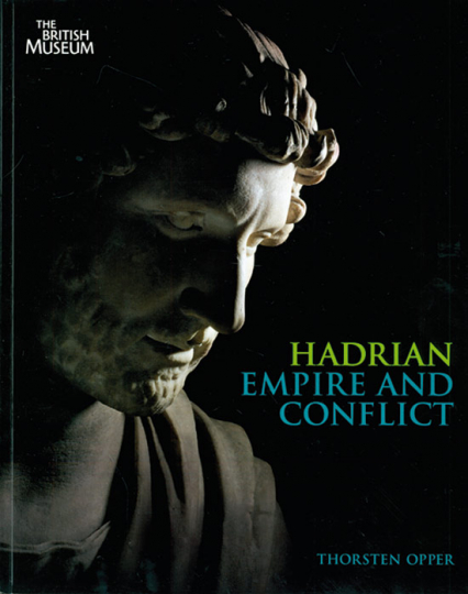 Hadrian. Empire and Conflict.