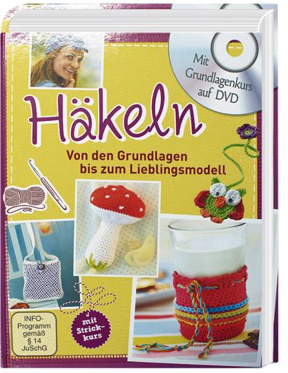 Häkeln – Mit Grundlagenkurs auf DVD