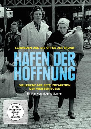 Hafen der Hoffnung. Schweden und die Opfer der Shoah. DVD.