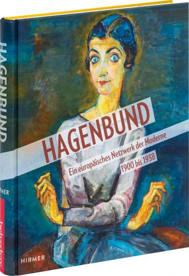 Hagenbund. Ein europäisches Netzwerk der Moderne (1900-1938).