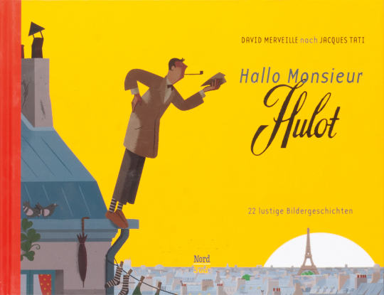 Hallo Monsieur Hulot. 22 lustige Bildergeschichten.