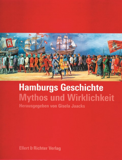 Hamburgs Geschichte - Mythos und Wirklichkeit