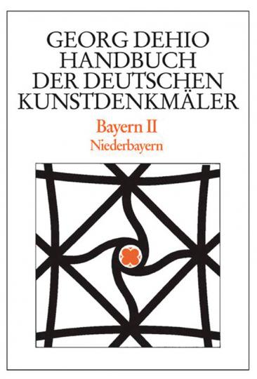 Handbuch der Deutschen Kunstdenkmäler. Bayern II. Niederbayern.