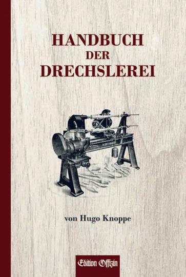 Handbuch der Drechslerei - Reprint von 1938.