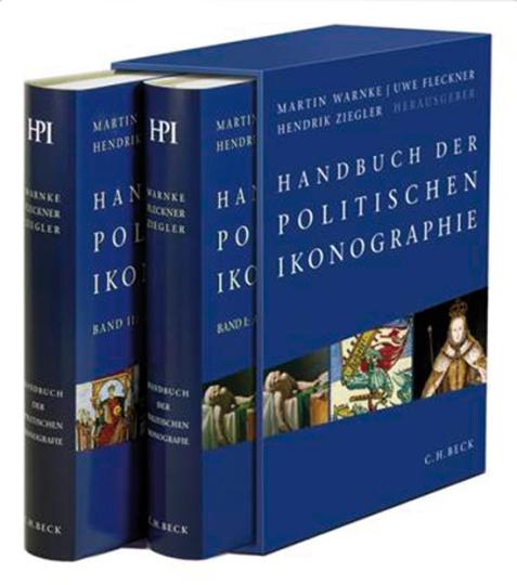 Handbuch der politischen Ikonographie. Bd.1: Von Abdankung bis Huldigung. Bd. 2: Von Imperator bis Zwerg