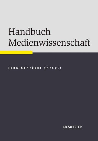 Handbuch Medienwissenschaft.