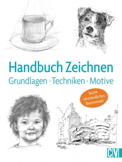 Handbuch Zeichnen. Grundlagen,Techniken, Motive.