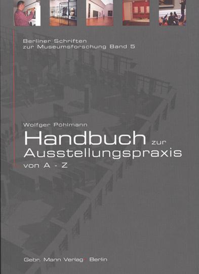 Handbuch zur Ausstellungspraxis von A bis Z