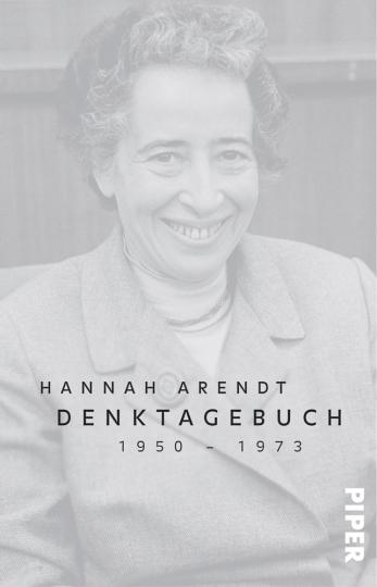 Hannah Arendt. Denktagebuch. 1950 - 1973.