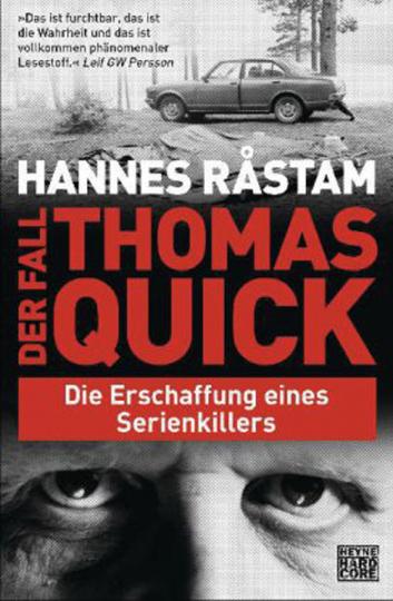 Hannes Rastam. Der Fall Thomas Quick. Die Erschaffung eines Serienkillers.