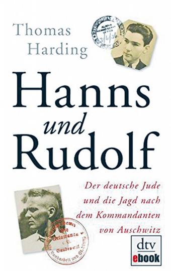 Hanns und Rudolf - Der deutsche Jude und die Jagd nach dem Kommandanten von Auschwitz