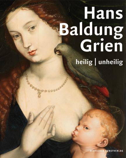 Hans Baldung Grien. heilig | unheilig.