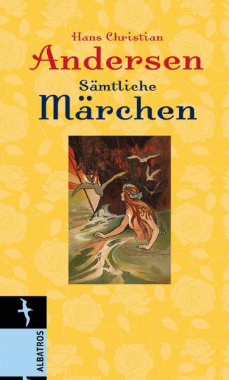 Hans Christian Andersen. Sämtliche Märchen.