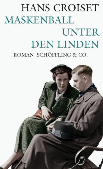 Hans Croiset. Maskenball Unter den Linden. Roman.