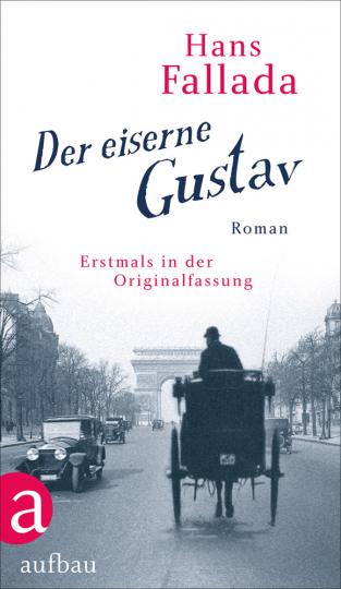 Hans Fallada. Der eiserne Gustav. Roman. Urfassung.
