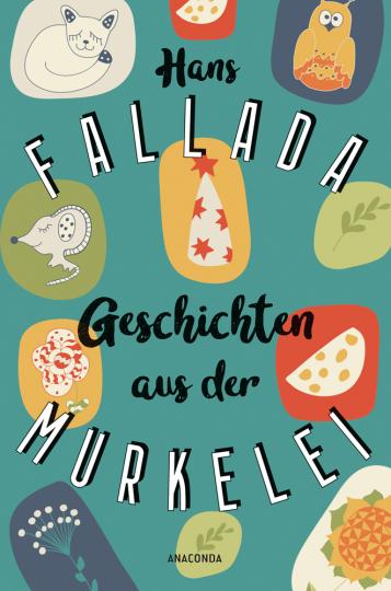 Hans Fallada. Geschichten aus der Murkelei.