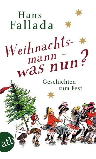 Hans Fallada. Weihnachtsmann - was nun?