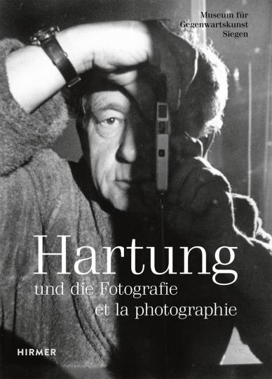 Hans Hartung und die Fotografie.
