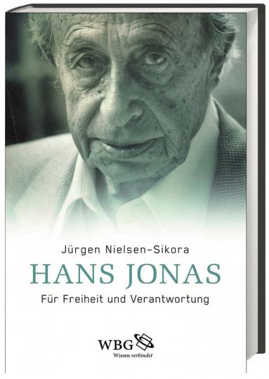 Hans Jonas. Für Freiheit und Verantwortung.