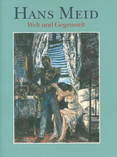 Hans Meid. 1883 - 1957. Welt und Gegenwelt.