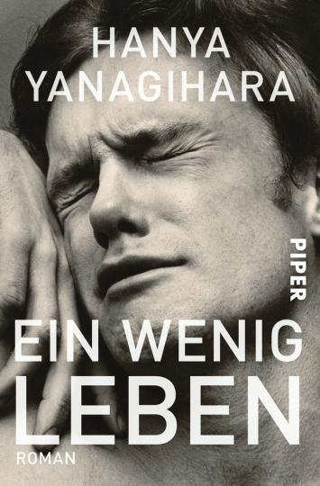 Hanya Yanagihara. Ein wenig Leben. Roman.