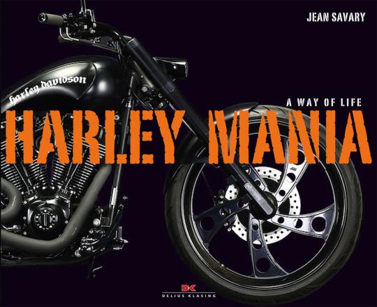 Harley Mania - A Way of Life.