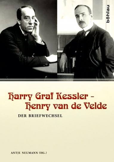 Harry Graf Kessler - Henry van der Velde. Der Briefwechsel.