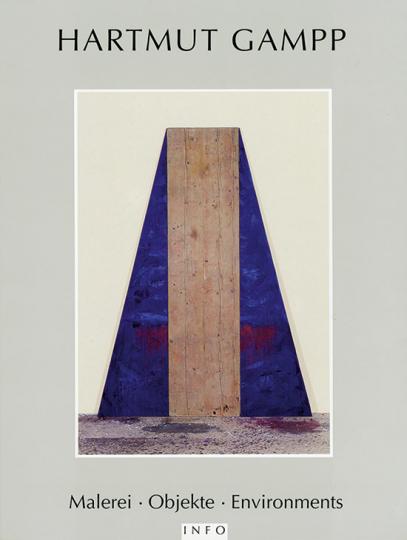 Hartmut Gampp. Malerei, Objekte, Environments.