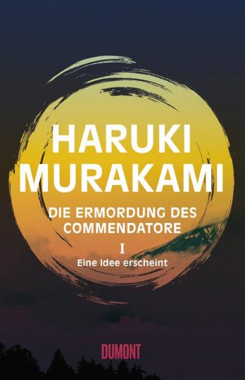 Haruki Murakami. Die Ermordung des Commendatore. Eine Idee erscheint. Band 1.