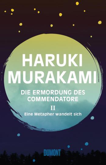 Haruki Murakami. Die Ermordung des Commendatore. Eine Metapher wandelt sich. Band 2.