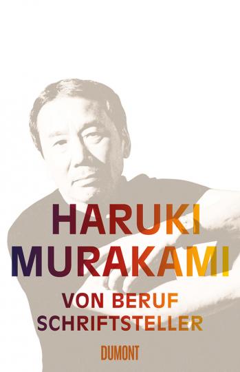 Haruki Murakami. Von Beruf Schriftsteller.