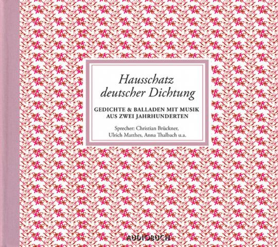 Hausschatz deutscher Dichtung. Gedichte und Balladen mit Musik aus zwei Jahrhunderten.
