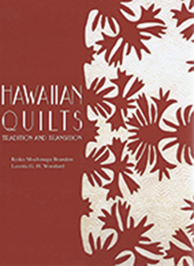 Hawaiian Quilts. Tradition und Übergang. Tradition and Transition.