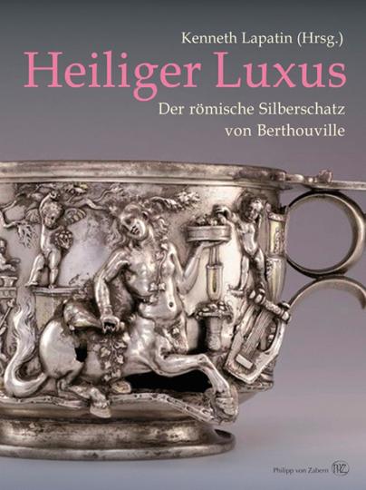 Heiliger Luxus. Der römische Silberschatz von Berthouville.