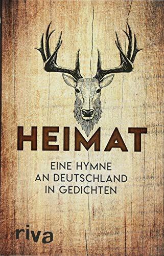 Heimat - Eine Hymne an Deutschland in Gedichten.